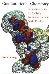 Computational Chemistry - A Practical Guide for Applying Techniques to Real-World Problem