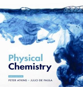Atkins' Physical Chemistry (9th Edition) By Peter Atkins and Julio De Paula
