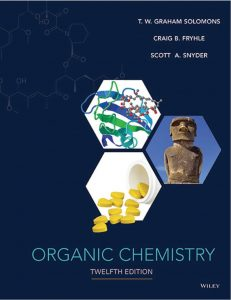 Organic Chemistry 12th Edition by T.W. Graham Solomons, Craig B. Fryhle and Scott A. Snyder