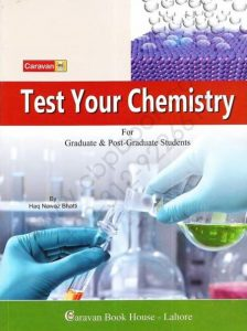 Test Your Chemistry - For Graduate and Post Graduate Students 2nd Edition By Haq Nawaz Bhatti