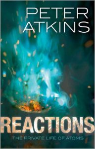 Reactions The Private Life of Atoms by Peter Atkins