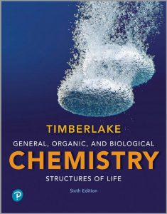 General, Organic and Biological Chemistry: Structures of Life (6th Ed.) By Karen Timberlake