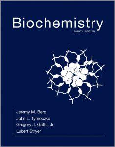 Biochemistry (8th Edition) By Berg, Tymoczko, Gatto and Stryer