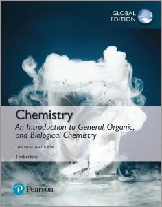 CHEMISTRY An Introduction to General, Organic and Biological Chemistry (13th Edition) By Karen Timberlake