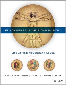 Fundamentals of Biochemistry: Life at the Molecular Level (5th Edition) By Donald Voet, Judith G. Voet and Charlotte W. Pratt
