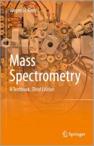 Mass Spectrometry A Textbook (3rd Edition) By Jürgen H Gross