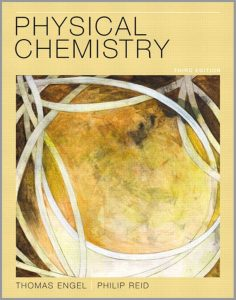 Physical Chemistry (3rd Edition) By Thomas Engel and Philip Reid