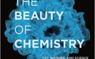 The Beauty of Chemistry Art, Wonder, and Science By Philip Ball