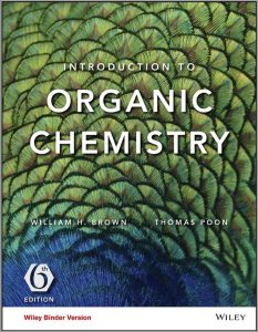 Introduction to Organic Chemistry (6th Edition) William H. Brown and Thomas Poon
