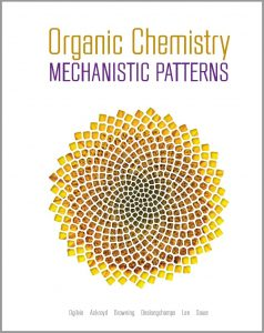 Organic Chemistry - Mechanistic Patterns By Ogilvie, Ackroyd, Browning, Deslongchamps, Lee and Sauer
