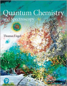 Physical Chemistry, Quantum Chemistry and Spectroscopy (4th Edition) By Thomas Engel